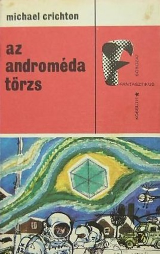 Az Androméda törzs · Michael Crichton · Könyv · Moly