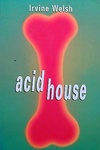 Irvine Welsh: Acid House