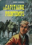 Pierre Gamarra: Le Capitaine Printemps