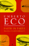 Umberto Eco: Faith in Fakes