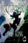 R. A. Salvatore: The Orc King
