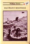 William Trevor: Balvégzet bolondjai