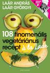 108 finomen�lis veget�ri�nus recept ? la La�r