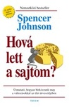Spencer Johnson: Hová lett a sajtom?