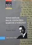 Thomas Mann: Tonio Kröger / Halál Velencében / Mario és a varázsló