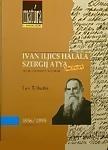 Lev Tolsztoj: Ivan Iljics halála / Szergij atya