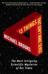Michael Brooks: 13 Things That Don't Make Sense