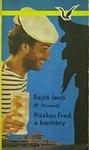 Rejtő Jenő (P. Howard): Piszkos Fred, a kapitány