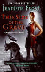 Jeaniene Frost: This Side of the Grave