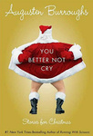 Augusten Burroughs: You Better Not Cry