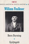 William Faulkner: Barn Burning / Gyújtogató