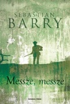 Sebastian Barry: Messze, messze