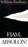 William Faulkner: Fiam, Absolon!