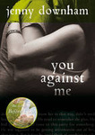Jenny Downham: You Against Me