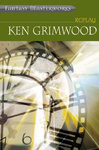 Ken Grimwood: Replay