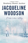 Jacqueline Woodson: If You Come Softly