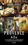 Peter Mayle: Provence A-Z-ig