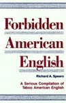 Richard A. Spears: Forbidden American English