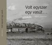 T. Hámori Ferenc: Volt egyszer egy vasút