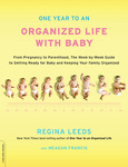 Regina Leeds: One Year to an Organized Life with Baby