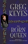Greg Keyes: The Born Queen