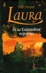 Peter Freund: Laura és az Ezüstszfinx rejtvénye