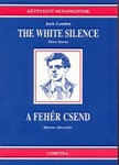 Jack London: The White Silence / A fehér csend