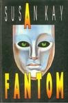 Susan Kay: A fantom