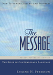 Eugene H. Peterson: The Message: New Testament, Psalms and Proverbs