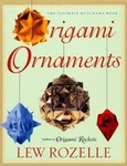 Lew Rozelle: Origami Ornaments
