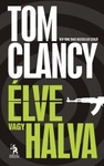 Tom Clancy – Grant Blackwood: Élve vagy halva