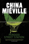 China Miéville: Perdido Street Station