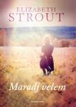 Elizabeth Strout: Maradj velem