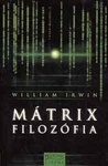 William Irwin (szerk.): Mátrix filozófia