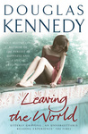 Douglas Kennedy: Leaving The World