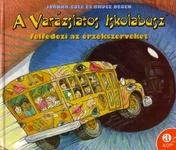 Joanna Cole – Bruce Degen: A Varázslatos Iskolabusz felfedezi az érzékszerveket