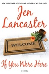 Jen Lancaster: If You Were Here