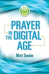 Matt Swaim: Prayer in the Digital Age