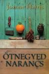 Joanne Harris: Ötnegyed narancs