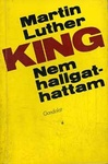 Martin Luther King, Jr.: Nem hallgathattam