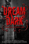 Kami Garcia – Margaret Stohl: Dream Dark
