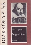 William Shakespeare: Négy dráma