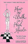 Camilla Morton: How to Walk in High Heels