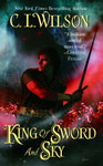 C. L. Wilson: King of Sword and Sky