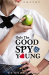 Ally Carter: Only the Good Spy Young