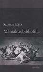 Szirmai Péter: Mániákus bibliofília