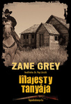 Zane Grey: Majesty tanyája