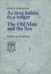 Ernest Hemingway: Az öreg halász és a tenger / The Old Man and the Sea