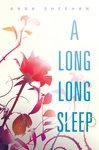 Anna Sheehan: A Long, Long Sleep