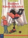 Astrid Lindgren: Háztetey Károly és Kisöcsi